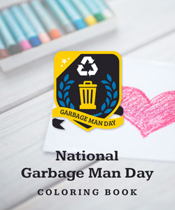 National Garbage Man Day Coloring Book - Local Recycling Resources - Call toll free (888) 413-5105 for a free quote on recycling dumpster rentals, roll off dumpster rentals, and commercial dumpsters in your area.