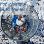3 (non)Wasteful Tips for Winter