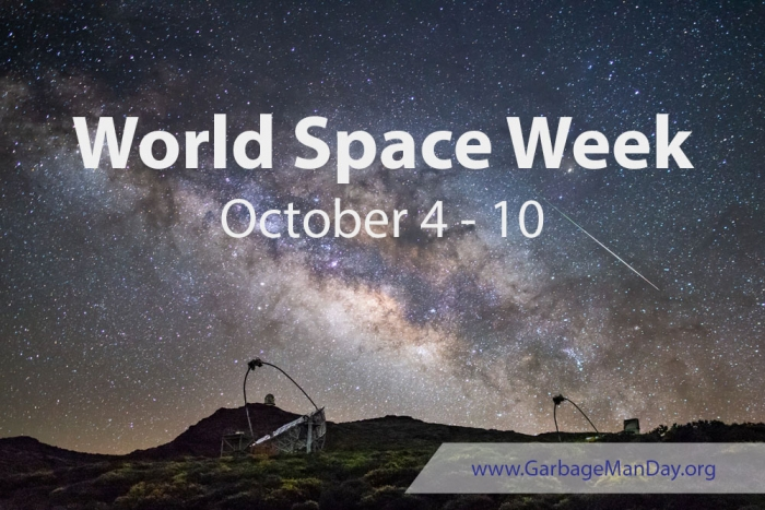 World Space Week 2018 - October 4 - 10 | GarbageManDay.org