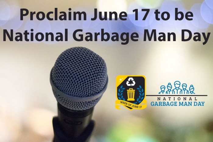 Issue a Proclamation to Recognize June 17 as National Garbage Man Day | GarbageManDay.org